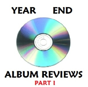 Year End Album Reviews 1