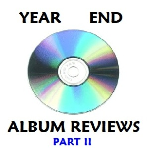 Year End Album Reviews 2