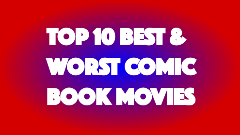 Best & Worst Comic Book Movies